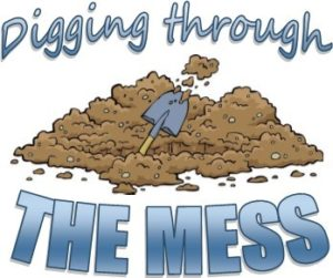 Digging Through the Mess