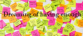 Dreaming of Having Enough