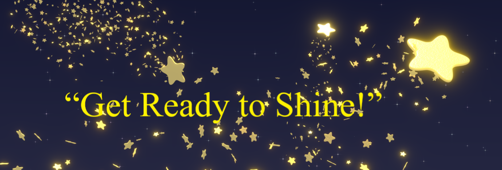 Get Ready to Shine