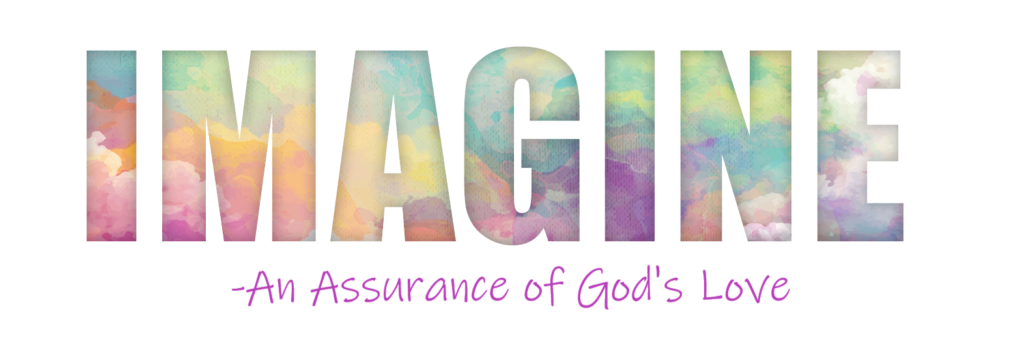 Imagine - An Assurance Of God's Love