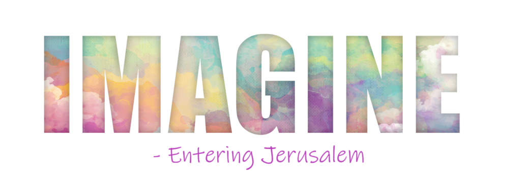 Imagine - Entering Jerusalem