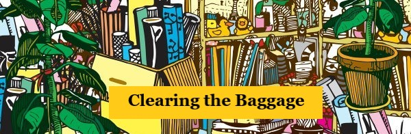 Clearing the Baggage